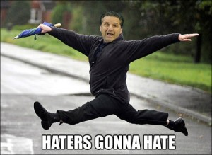 haters gonna hate Coach Cal